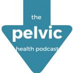 pelvic health podcast